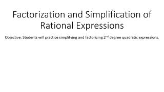 Factorization and Simplification of Rational Expressions