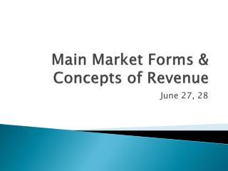 Main Market Forms & Concepts of Revenue