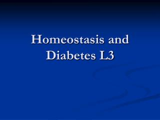 Homeostasis and Diabetes L3