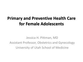 Primary  and Preventive Health Care for Female  Adolescents