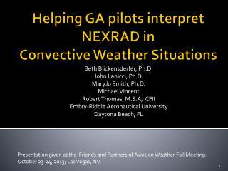 Helping GA pilots interpret NEXRAD in    Convective Weather Situations
