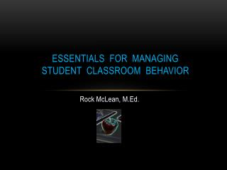 Essentials  for  Managing  Student  Classroom  Behavior