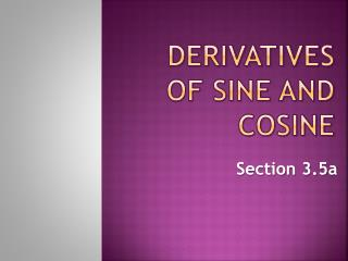 Derivatives of Sine and Cosine