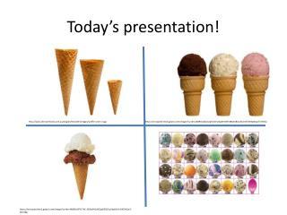 Today's presentation!
