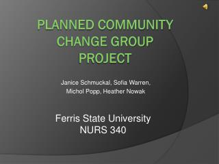 Planned Community Change Group Project