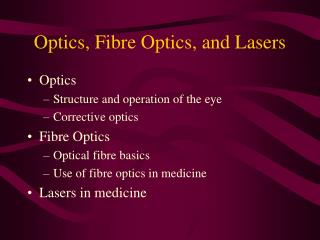 Optics, Fibre Optics, and Lasers