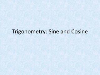 Trigonometry: Sine and Cosine