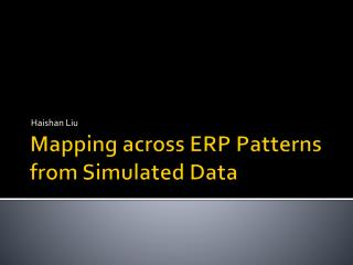Mapping across ERP  Patterns from Simulated Data