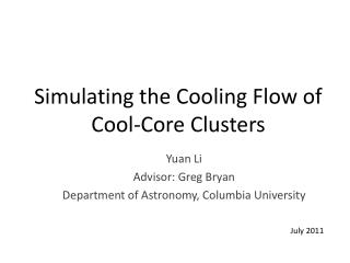 Simulating the Cooling Flow of Cool-Core Clusters