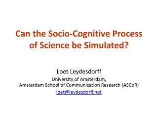 Can the Socio-Cognitive Process of Science be Simulated?