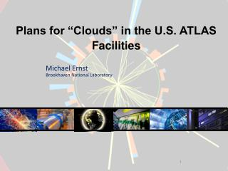 """Plans for """"Clouds"""" in the U.S. ATLAS Facilities"""
