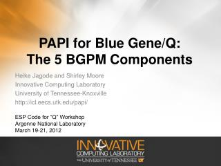 PAPI for Blue Gene/Q: The 5 BGPM Components