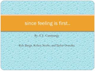 s ince feeling is first..