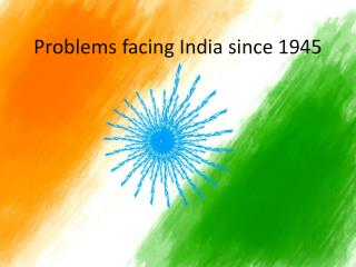 Problems facing India since 1945