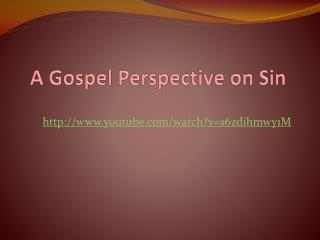 A Gospel Perspective on Sin