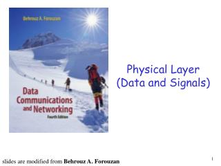 Physical Layer ( Data and Signals)