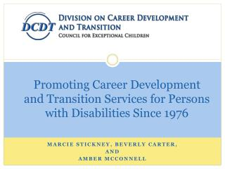 Promoting Career Development and Transition Services for Persons with Disabilities Since 1976