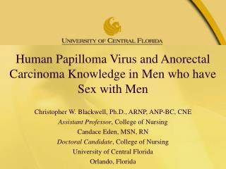 Human Papilloma Virus and  Anorectal  Carcinoma Knowledge in Men who have Sex with  Men