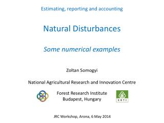 Estimating ,  reporting  and accounting  Natural  Disturbances S ome numerical examples