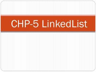 CHP-5  LinkedList
