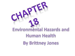 Environmental Hazards and Human Health By Brittney Jones