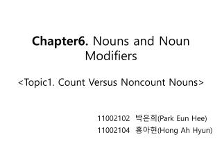 Chapter6.  Nouns and Noun Modifiers <Topic1. Count Versus Noncount Nouns>