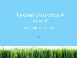 The Green Grass Grows All Around
