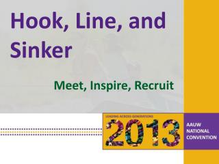 Hook, Line, and  Sinker Meet , Inspire,  Recruit