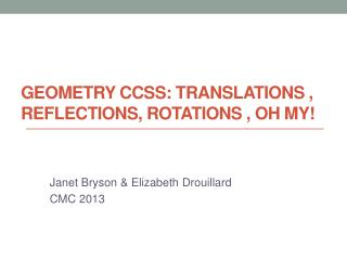 Geometry CCSS: Translations , Reflections, Rotations , Oh My!