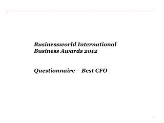 Businessworld International Business Awards 2012 Questionnaire – Bes t CFO