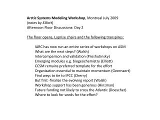 Arctic Systems Modeling Workshop , Montreal July 2009 (notes by Elliott)