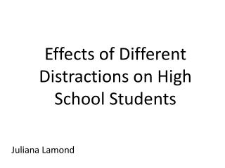 Effects of Different Distractions on High School Students