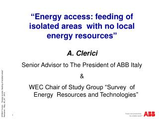 """"""" Energy access: feeding of isolated areas  with no local energy resources """" A. Clerici"""