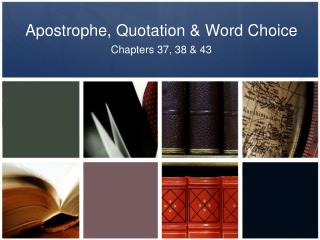 Apostrophe, Quotation & Word Choice