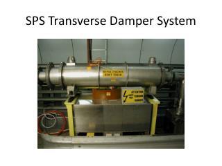 SPS Transverse Damper System