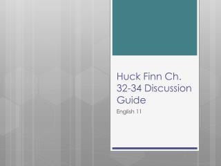 Huck Finn Ch. 32-34 Discussion Guide