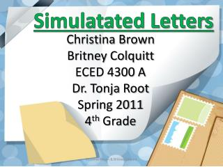 Christina Brown  Britney Colquitt ECED 4300 A Dr.  Tonja  Root Spring 2011 4 th  Grade