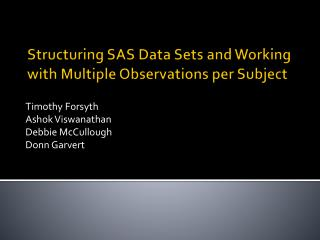 Structuring SAS Data Sets and Working with Multiple Observations per Subject