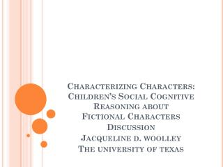 Characterizing Characters: Children's Social Cognitive Reasoning about  Fictional  Characters