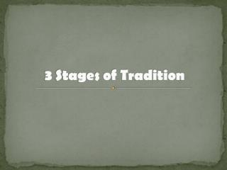 3 Stages of Tradition