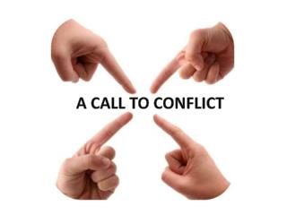 A CALL TO CONFLICT