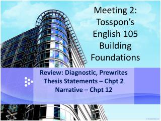 Meeting 2:  Tosspon's  English  105 Building Foundations