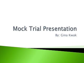 Mock Trial Presentation
