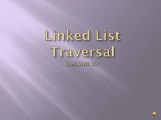 Linked List Traversal Lesson xx
