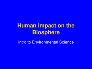 Human Impact on the Biosphere