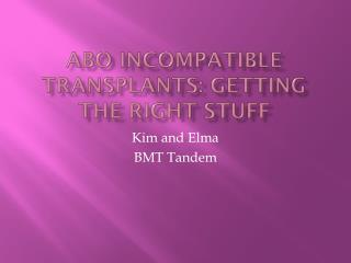 ABO Incompatible Transplants: Getting the Right Stuff