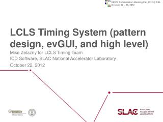 LCLS Timing System (pattern design,  evGUI , and high level)