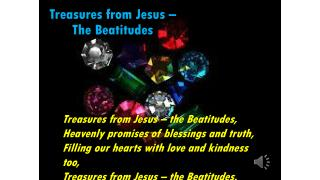 Treasures from Jesus �  The Beatitudes