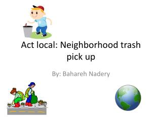 Act local: Neighborhood trash pick up
