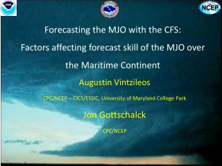 Augustin Vintzileos CPC/NCEP  �  CICS/ESSIC , University of Maryland College  Park